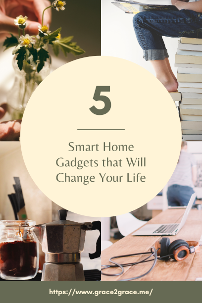 5 Smart Home Gadgets that Will Change Your Life