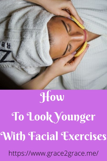 How to Look Younger with Facial Exercises