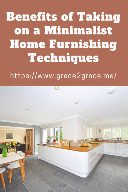 Benefits of Taking on a Minimalist Home Furnishing Techniques