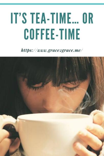It's tea-time… or coffee-time