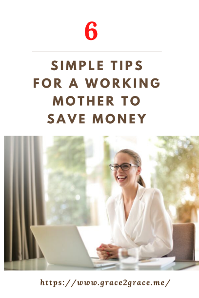 6 Simple Tips For A Working Mother To Save Money