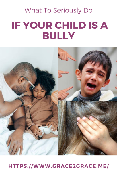 What To Seriously Do If Your Child Is A Bully