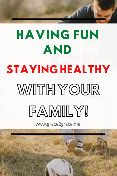 Having fun and staying healthy with your family