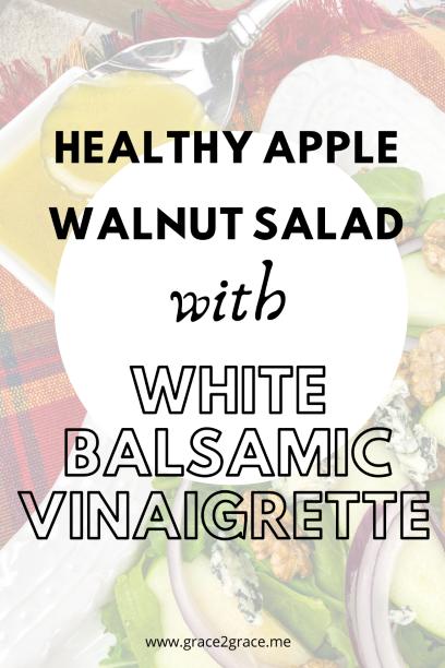 Healthy Apple Walnut Salad with White Balsamic Vinaigrette