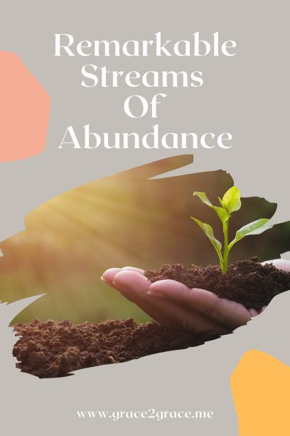 Remarkable Streams Of Abundance
